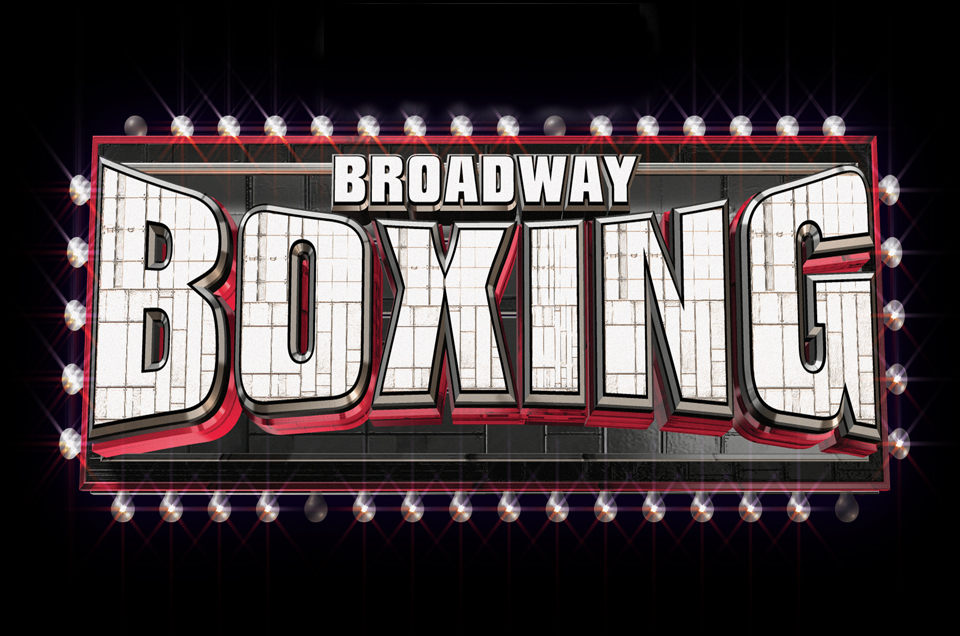 "DIBELLA ENTERTAINMENT PRESENTS ""BROADWAY BOXING AT THE POPE"""