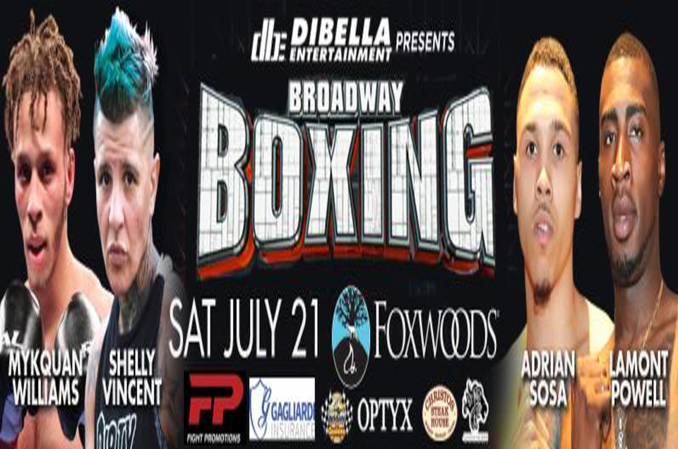 DIBELLA ENTERTAINMENT'S BROADWAY BOXING EVENT STREAMS LIVE TONIGHT FOR $4.95 FROM FOXWOODS RESORT CASINO, IN MASHANTUCKET, CT