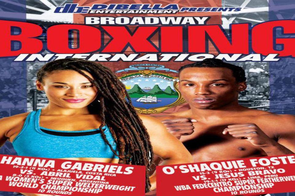 DIBELLA ENTERTAINMENT KICKS OFF BROADWAY BOXING SUMMER SERIES ON UFC FIGHT PASS ON WEDNESDAY, JULY 17, IN SAN JOSE, COSTA RICA, WITH HANNA GABRIELS DEFENDING HER WBA SUPER WELTERWEIGHT CHAMPIONSHIP VERSUS UNBEATEN ABRIL VIDAL